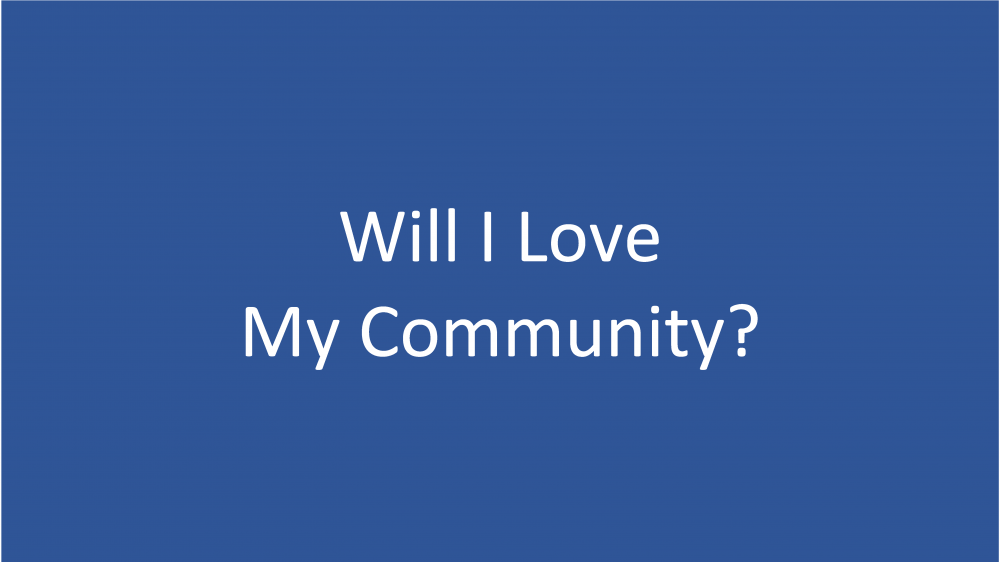 Will I Love My Community?